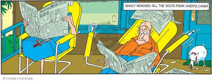 Nancy removed all the bolts from Garys chair.