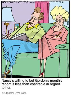 Nancys willing to be Gordons monthly report is less than charitable in regard to her.
