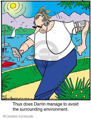 Thus does Darrin manage to avoid the surrounding environment.