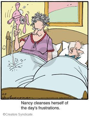 Nancy cleanses herself of the days frustrations.
