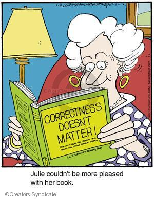 CORRECTNESS DOESNT MATTER! Julie couldn't be more pleased with her book.