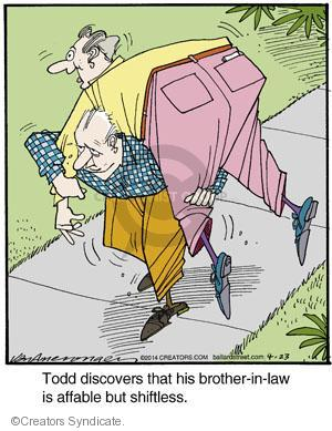 Todd discovers that his brother-in-law is affable but shiftless.