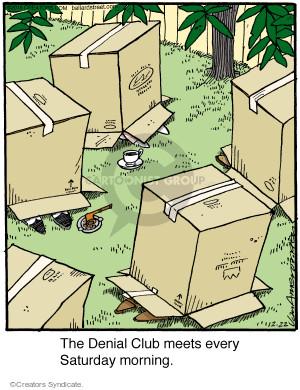 The Denial Club meets every Saturday morning.
