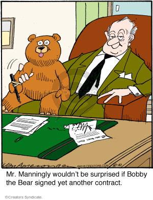 Mr. Manningly wouldnt be surprised if Bobby the Bear signed yet another contract.