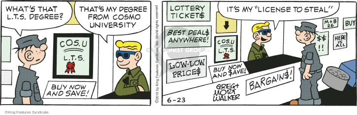 """Whats that L.T.S. degree? Thats my degree from Cosmo University. Cos. U. L.T.S. Buy now and save! Lottery ticket$. Best deal$ anywhere! Low-low price$. Cos. U. L.T.S. Buy now and $ave! Bargain$! $$ !! M + B 26. Buy. Here is All. Its my """"license to steal."""""""
