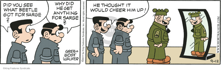 Did you see what Beetle got for Sarge? Why did he get anything for Sarge? He thought it would cheer him up!