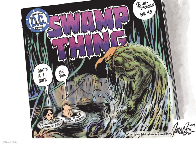 Swamp Thing. Washington D.C. Comics. $ undisclosed no. 45. Thats it, I quit. Me too. DOJ corporate ethics. Me too. Office of Govt. Ethics Director.