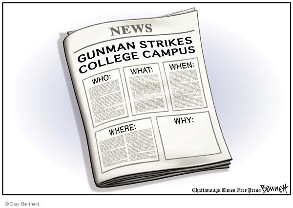 Cartoonist Clay Bennett  Clay Bennett's Editorial Cartoons 2008-02-15 school shooting