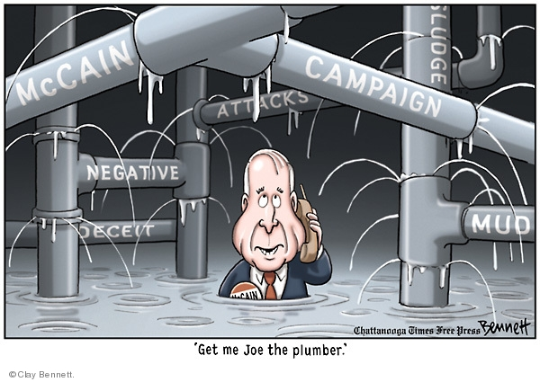McCain. Campaign. Sludge. Attacks. Mud. Negative. Deceit. Get me Joe the Plumber.