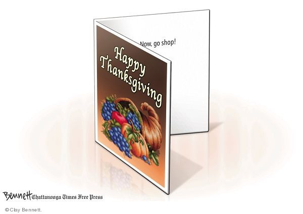 Cartoonist Clay Bennett  Clay Bennett's Editorial Cartoons 2009-11-26 holiday shopping
