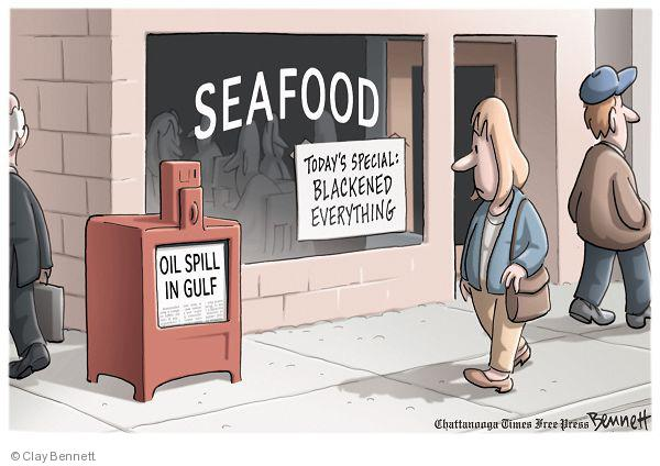 Seafood. Todays special: blackened everything. Oil spill in gulf.