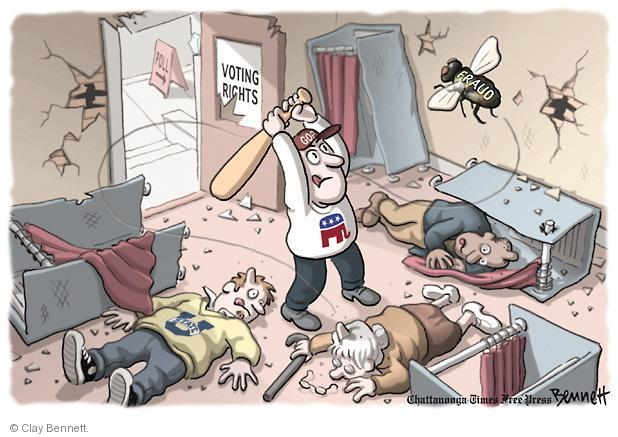 """No caption. (A man wearing a GOP baseball cap enters a polling place called """"Voting Rights"""" swinging a baseball bat at a fly labeled """"fraud"""" as beaten voters lie unconscious on the floor.)"""