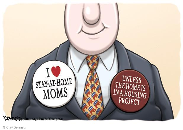 I (heart) stay-at-home moms. Unless the home is in a housing project.