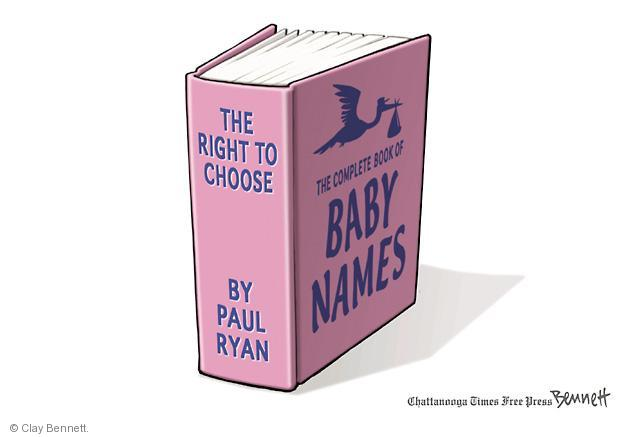 The Right to choose. The Complete Book of Baby Names. By Paul Ryan.