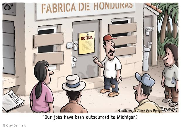 Fabrica de Honduras. Noticia. Right to Work State. Our jobs have been outsourced to Michigan.