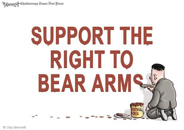 Support the right to bear arms. North Korea.