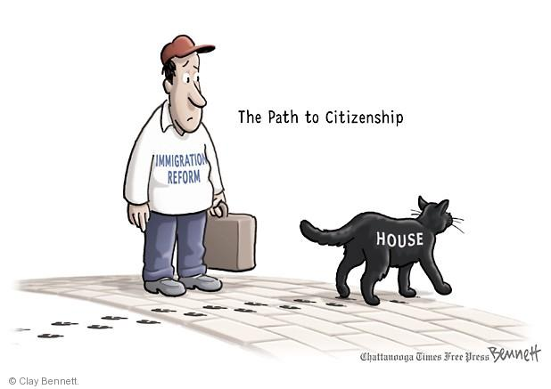 The Path to Citizenship. Immigration Reform. House.