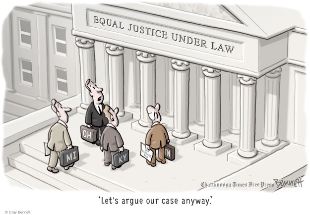 Equal Justice Under Law. OH. MI. KY. TN. Gay marriage ban. Lets argue our case anyway.
