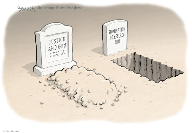 Cartoonist Clay Bennett  Clay Bennett's Editorial Cartoons 2016-02-25 Supreme Court