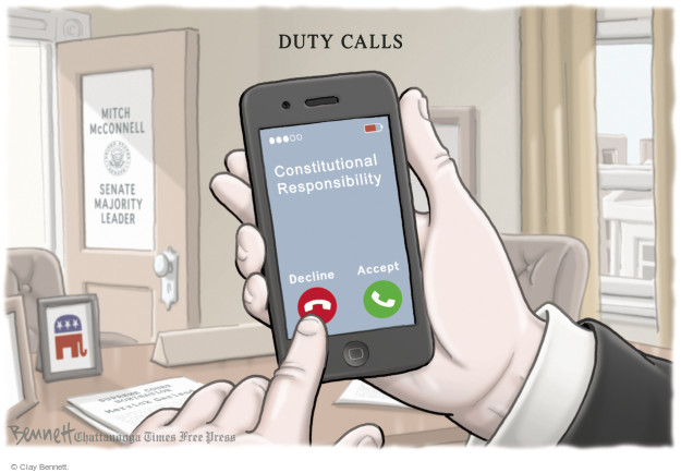 Duty Calls. Constitutional Responsibility. Decline. Accept. Mitch McConnell. Senate Majority Leader. Supreme Court Nomination Merrick Garland.