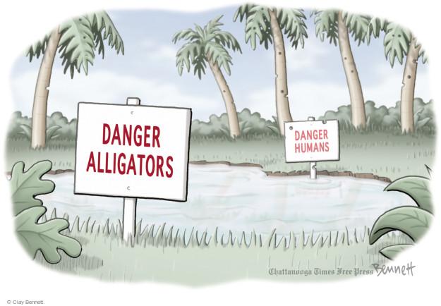 Danger. Alligators. Danger. Humans.