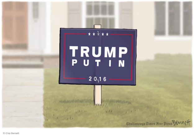 Cartoonist Clay Bennett  Clay Bennett's Editorial Cartoons 2016-07-28 Donald Trump Vladimir Putin