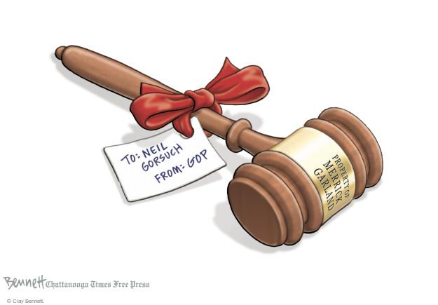 Cartoonist Clay Bennett  Clay Bennett's Editorial Cartoons 2017-02-02 supreme court justice