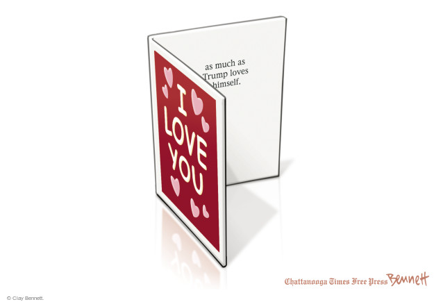 Cartoonist Clay Bennett  Clay Bennett's Editorial Cartoons 2017-02-14 Valentine's Day