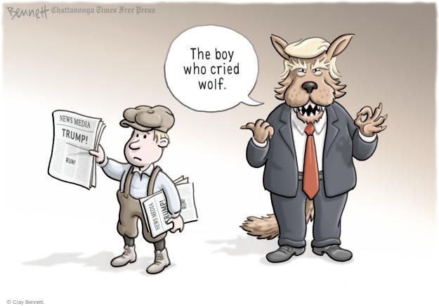 The boy who cried wolf. News Media. Trump!