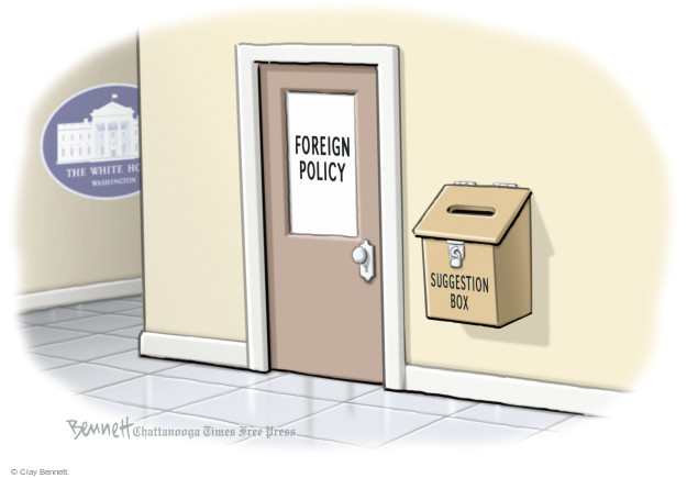 The White Ho … Washington. Foreign Policy. Suggestion Box.