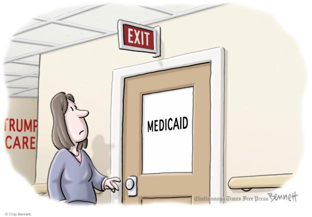 Exit. Medicaid. Trump Care.
