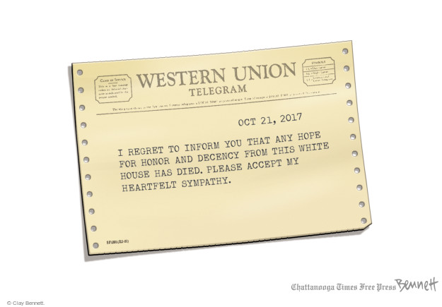 Western Union Telegram. Oct 21, 2017. I regret to inform you that any hope for honor and decency from this White House has died. Please accept my heartfelt sympathy.
