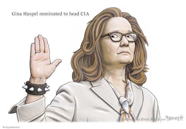 Cartoonist Clay Bennett  Clay Bennett's Editorial Cartoons 2018-05-11 Gina Haspel