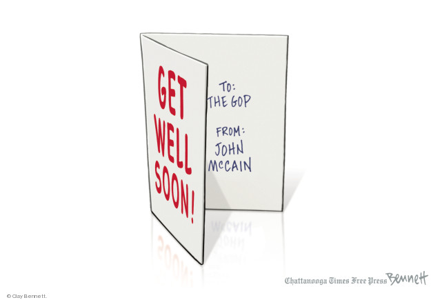Get Well Soon. To: The GOP. From: John McCain.