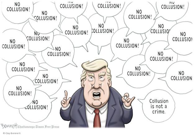 Cartoonist Clay Bennett  Clay Bennett's Editorial Cartoons 2018-07-31 Russia Collusion