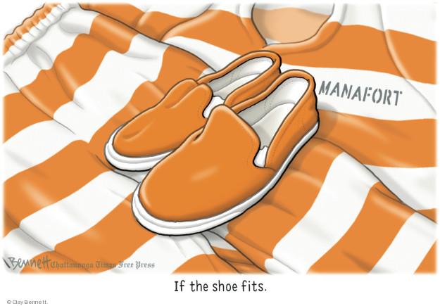 Manafort. If the shoe fits.