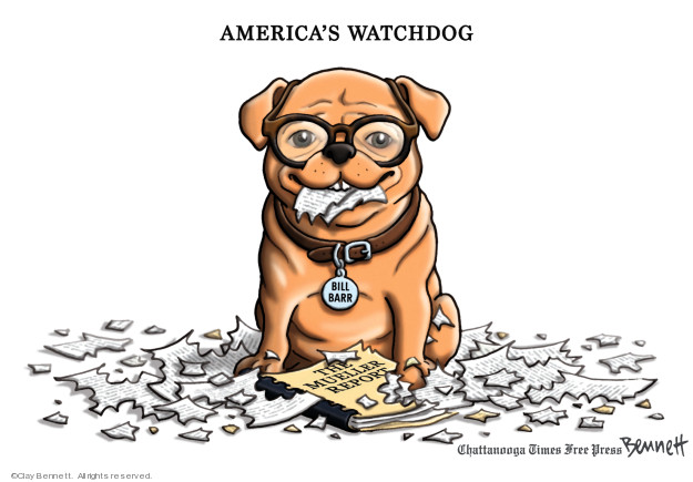 Americas Watchdog. Bill Barr. The Mueller Report.