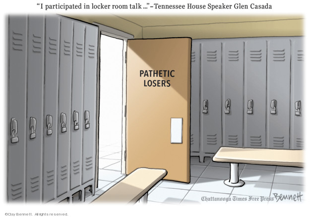 I participated in locker room talk … Tennessee House Speaker Glen Casada. Pathetic losers.