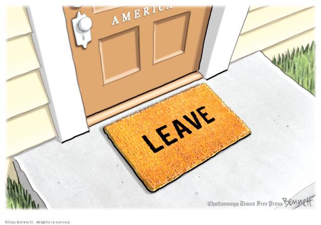 America. Leave.