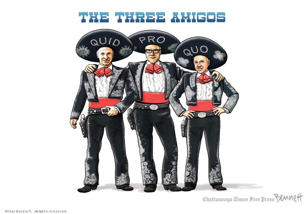 The Three Amigos. Quid. Pro. Quo.
