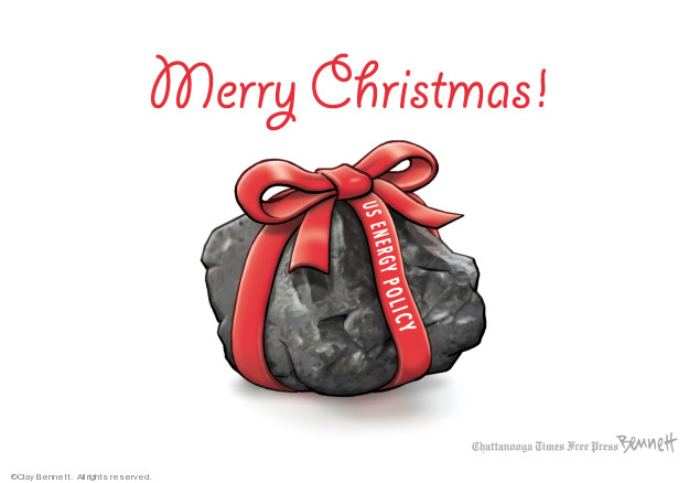 Clay Bennett  Clay Bennett's Editorial Cartoons 2019-12-17 energy