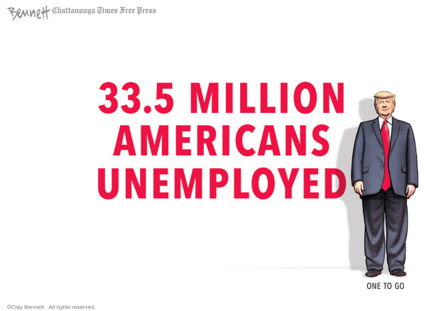 Clay Bennett  Clay Bennett's Editorial Cartoons 2020-05-08 unemployment