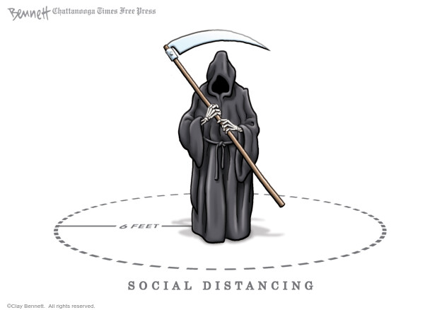 Cartoonist Clay Bennett  Clay Bennett's Editorial Cartoons 2020-05-17 social distancing
