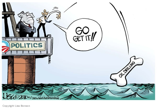 Politics.  Go get it!!  Oil drilling.