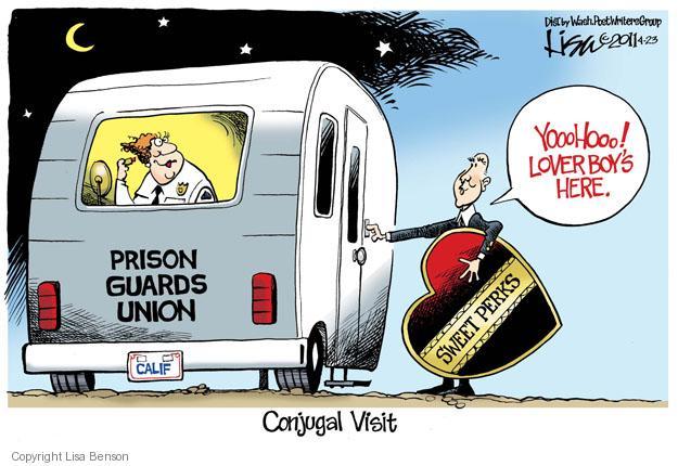 Conjugal visit.  Calif.  Prison Guards Union.  Sweet Perks.  YoooHooo!  Lover boys here.