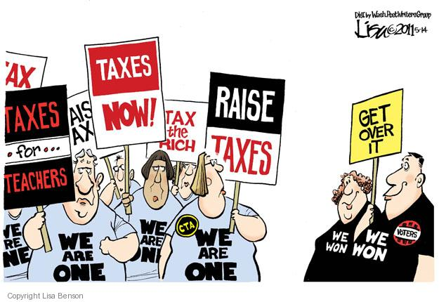 Taxes for Teachers.  We are one.  Taxes now!  Tax the rich.  Raise taxes.  CTA.  We are won.  Get over it.  We won.  Voters.