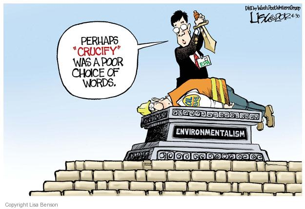 "Perhaps ""crucify"" was a poor choice of word. EPA. Oil. Gas. Environmentalism."