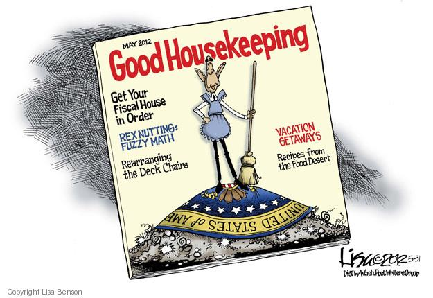May 2021. Good Housekeeping. Get Your Fiscal house in Order. Rex Nutting: Fuzzy Math. Rearranging the Deck Chairs. Vacation Getaways. Recipes from the Food Desert. United States of America.