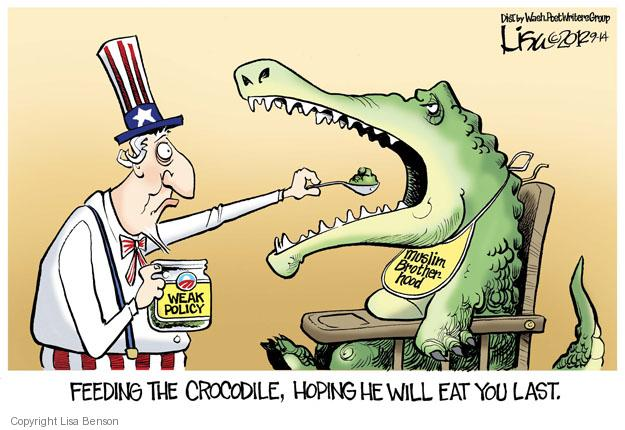Feeding the crocodile, hoping he will eat you last. Weak policy. Muslim brotherhood.