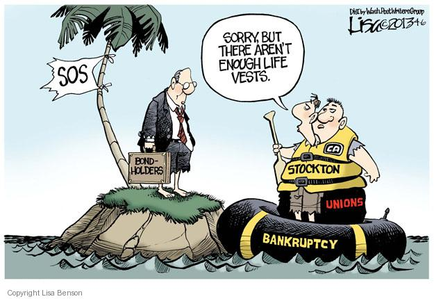 Sorry, bit there arent enough life vests. SOS. Bondholders. CA. Stockton. Unions. Bankruptcy.